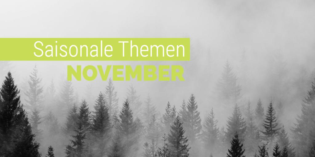 Die richtigen Inhalte zur richtigen Zeit. Saisonale Themen im November.